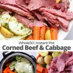 "Pinterest graphic with photos of the recipe being cooked instant pot and the finished, plated dish with the words ""Whole30 Instant Pot Corned Beef and Cabbage"""