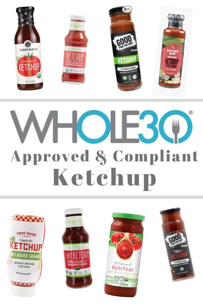 """A collage with photos of all the bottles of Whole30 approved and compliant ketchup with the text """"Whole30 Ketchup"""""""