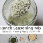 "Pinterest graphic with a closeup of the finished ranch seasoning and the words ""Ranch Seasoning Mix, Whole30, Vegan, Keto, Gluten Free"