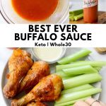 """Collage of images showing the buffalo sauce with the words """"Best EVER Buffalo Sauce, Keto, Whole30"""" for Pinterest."""