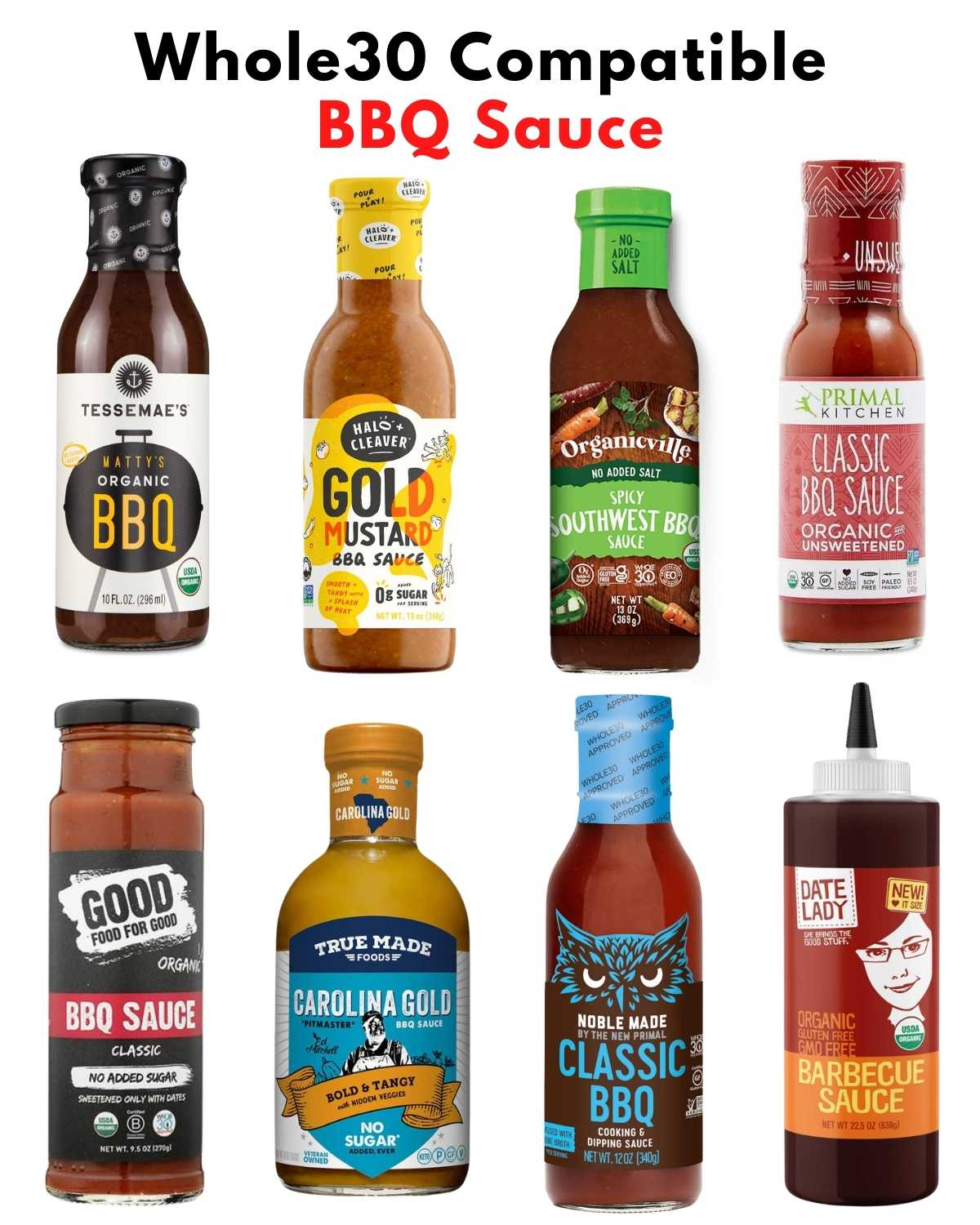 """Collage of 7 images of bottles of bbq sauce with the text, """"Whole30 Compatible BBQ Sauce."""""""