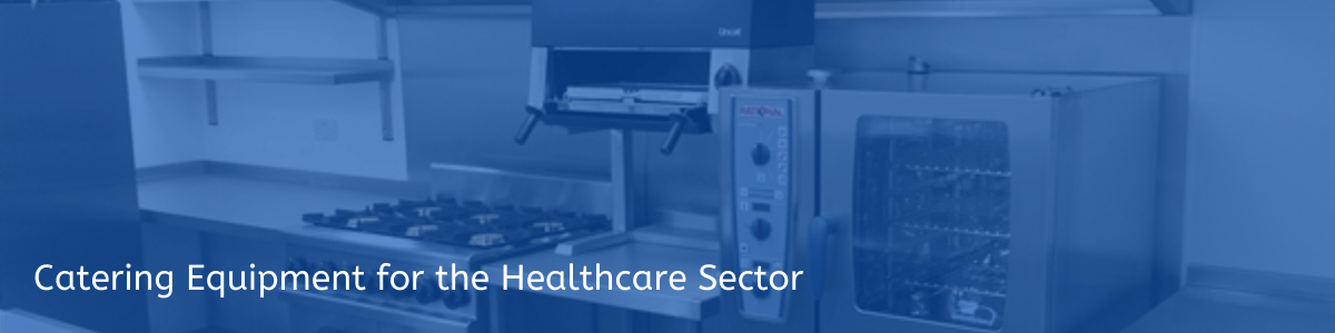 Catering Equipment for Hospitals and Care Homes