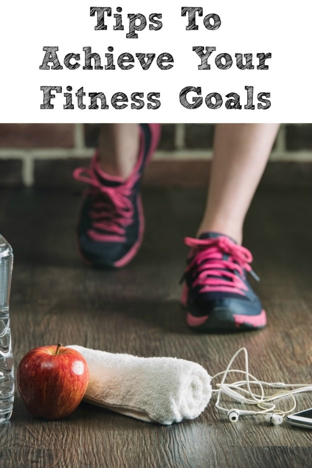 Tips To Achieve Your Fitness Goals Cook Eat Go