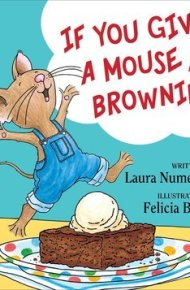 If You Give a Mouse a Brownie - Laura Joffe Numeroff