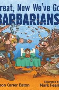 Great, Now We've Got Barbarians - Jason Carter Eaton
