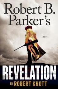Robert B. Parker's Revelation - Robert Knott