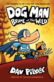 Dog Man: Brawl of the Wild - Dav Pilkey