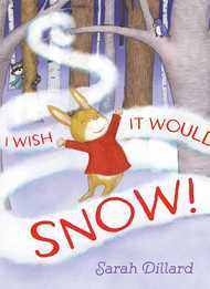 I Wish It Would Snow - Sarah Dillard