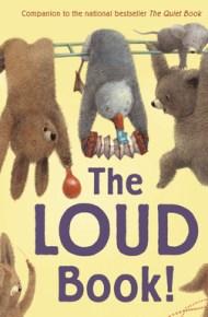 The Loud Book - Deborah Underwood