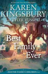 Best Family Ever - Karen Kingsbury & Tyler Russell