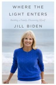 When the Light Enters: Building a Family, Discovering Myself - JIll Biden