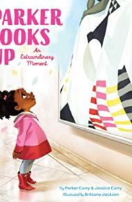 Parker Looks Up: An Extraordinary Moment - Parker Curry & Jessica Curry