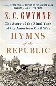 Hymns of the Republic : The story of the final year of the American Civil War  - S. C. Gwynne