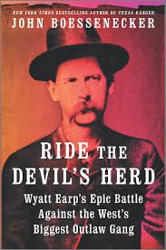 Ride the devil's herd: Wyatt Earp's epic battle against the West's biggest outlaw gang  - John Boessenecker