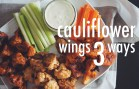 CAULIFLOWER WINGS 3 WAYS