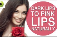 Dark Lips to Pink Lips Naturally – Easy Home Remedies