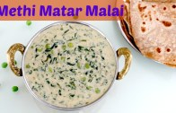 Methi Matar Malai – Side dish for Chapati – Roti – Phulka
