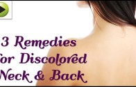 Natural Home Remedies for a Discolored Neck & Back
