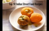 Top 10 Indian Street Food Recipes – 10 Best Indian Street Food Recipes