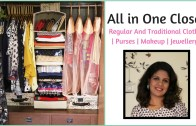 Closet Organization – Regular Clothes – Sarees, Anarkalis, Makeup, Jewelry, Purses