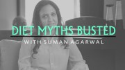 Busting The Myths About Diet – Nutrition By Suman Agarwal – Glamrs