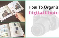 How To Organize Digital Photos On PC – Making Photo Albums