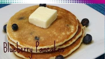 Blueberry Pancakes – Easy Breakfast Recipe