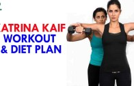 Katrina Kaif Workout and Diet Plan – Women Health Tips – Health Sutra