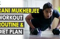 Rani Mukherjee Workout Routine & Diet Plan – Health Sutra – Best Health Tips