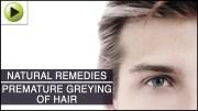 Hair Care – Premature Greying of Hair – Natural Ayurvedic Home Remedies
