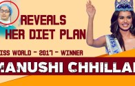 Miss World – 2017 Winner Diet Plan – Manushi Chhillar
