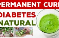 Permanent Treatment For Diabetes – 100% Natural