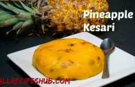 Pineapple Kesari – Pineapple Sheera / Pineapple Sooji Halwa