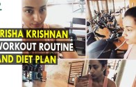Trisha Krishnan Workout Routine & Diet Plan – Health Sutra – Best Health Tips
