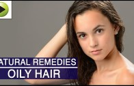 Hair Care – Oily Hair – Natural Ayurvedic Home Remedies