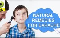 Kids Health: Earache – Natural Home Remedies for Earache