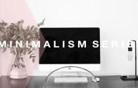 9 Minimalist Habits To Do Each Month [Minimalism Series]