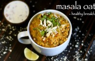 masala oats recipe – easy homemade veg masala oats upma