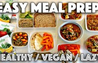 VEGAN MEAL PREP FOR LAZY PEOPLE – HEALTHY RECIPES