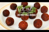 Beetroot Kola Urundai in Tamil – Kola Urundai Recipe