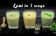 How to Make Lassi In 3 Ways – Healthy Drink – Summer Drinks Recipe