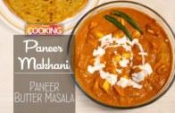 Paneer Makhani – Paneer Butter Masala –  Home Cooking