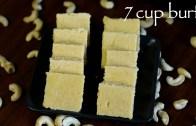 7 cup burfi recipe – seven cup sweet recipe – how to make 7 cup cake recipe