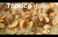 Tapioca Halwa Recipe – Ventuno Home Cooking