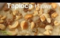 Tapioca Halwa Recipe – Ventuno Home Cooking