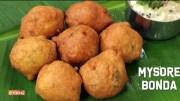 Mysore Bonda – Bonda Recipe – Easy Made Tea-Time Snack