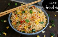 corn fried rice recipe – sweet corn fried rice – chinese corn fried rice