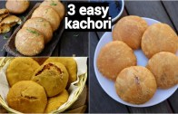 3 easy and quick kachori recipe – कचौरी रेसिपी – moong dal, onion kachori &amp – aloo kachori