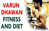 Varun Dhawan Fitness And Diet – Health Sutra – Best Health Tips