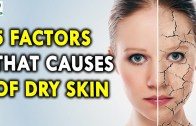 5 Factors That Causes of Dry Skin – Skin Care Health Tips